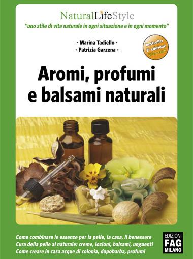 Aromi, profumi e balsami naturali Aromaterapia cosmetica e cura della pelle